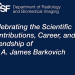 Celebration Of Dr. Jim Barkovich's Career- Virtual